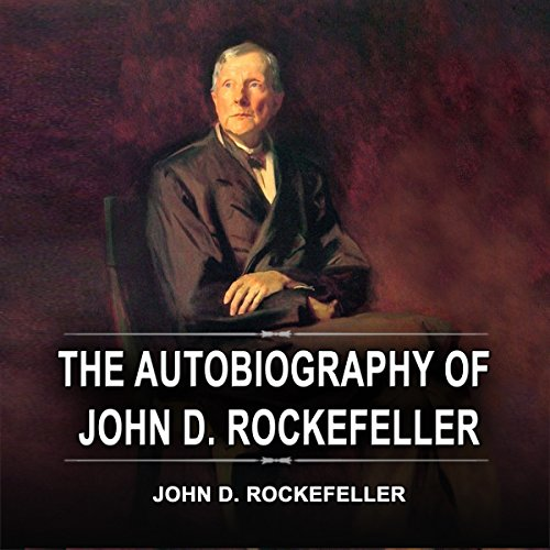 The Autobiography of John D. Rockefeller audiobook cover art