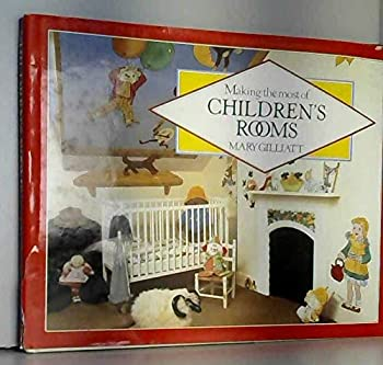 Hardcover Making the most of children's rooms: A creative guide to home design Book
