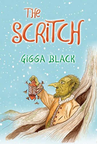 The Scritch Kindle Edition By Black Gigga Children Kindle Ebooks Amazon Com