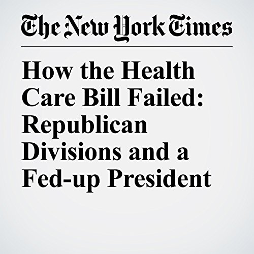 How the Health Care Bill Failed: Republican Divisions and a Fed-up President copertina