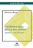 Antropologia delle relazioni: Tendenze e virtù relazionali