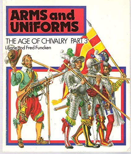 Arms & Uniforms: The Age of Chivalry (Part 3)