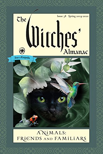 Issue 37 Spring 2018 Spring 2019 The Witches Almanac The Magic of Plants