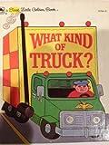 What Kind of Truck? a First Little Golden Book 10154-12