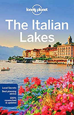 Lonely Planet The Italian Lakes (Regional Guide) by Lonely Planet