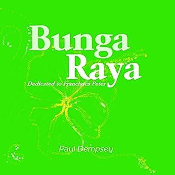 Bunga Raya (Dedicated to Francissca Peter)