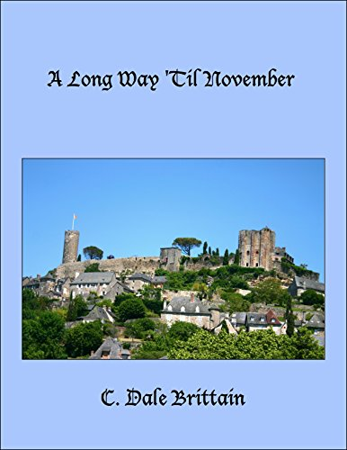 A Long Way 'Til November (The Royal Wizard of Yurt Book 9) by [C. Dale Brittain]