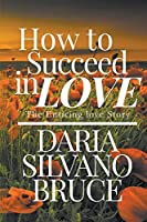 How to Succeed in Love: The Enticing Love Story