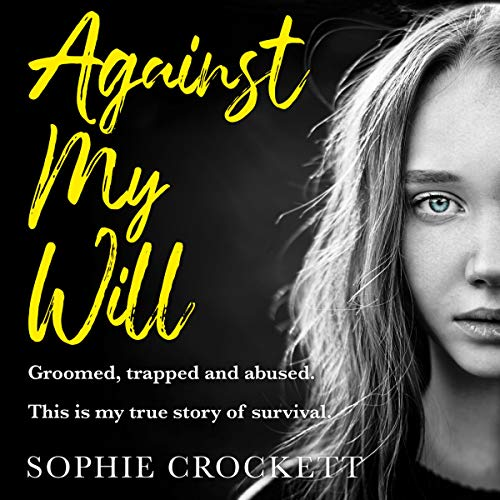 Against My Will: Groomed, Trapped and Abused cover art