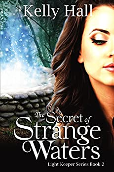 [Kelly Hall, JS Marx Designs]のThe Secret of Strange Waters (Light Keeper Series Book 2) (English Edition)