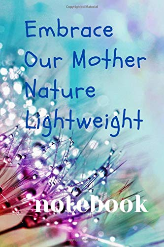Embrace Our Mother Nature Lightweight notebook