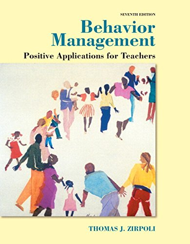 Behavior Management: Positive Applications for Teachers, Enhanced Pearson eText with Loose-Leaf Version -- Access Card Package (7th Edition)