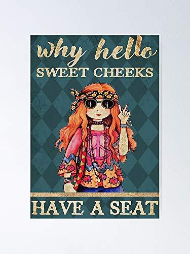 Póster de Girls Why Hello Sweet Cheeks Have A Seat - Para citas inspiradoras, impresiones de motivación, regalo de mujer, regalo para hombres, arte de pared de oficina, decoración de dormitorio.