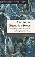 Education for Citizenship in Europe: European Policies, National Adaptations and Young People's Attitudes (Education, Economy and Society)