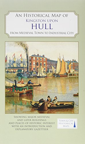 An Historical Map of Kingston Upon Hull (Historic City & Town Maps)