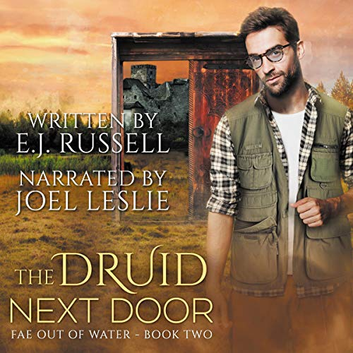 The Druid Next Door: Fae Out of Water, Book 2