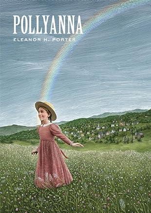 Pollyanna (Sterling Unabridged Classics) by Eleanor H. Porter(2013-08-06)
