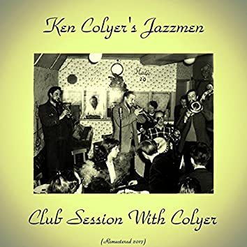 Club Session With Colyer (Remastered 2017)