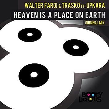 Heaven is a Place on Earth (Walter Fargi & Trasko Vs Upkara)
