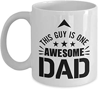 This Guy Is One Awesome Dad Mug, 11 oz Ceramic White Coffee Mugs, Best Fathers Day Gifts, Dad Funny Presents Ideas From Daughter, Son, Christmas Gifts For Daddy, Papa Birthday Tea Cups