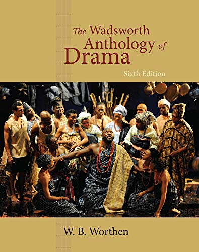 Compare Textbook Prices for The Wadsworth Anthology of Drama, Revised Edition 6 Edition ISBN 9780495903239 by Worthen, W. B.