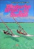 Windsurfen lernen in 10 Stunden - Hanspeter Lange