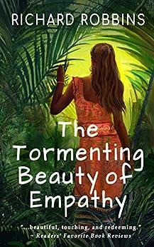 The Tormenting Beauty of Empathy by [Richard Robbins, Lane Diamond]