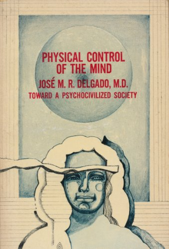 Physical control of the mind: Toward a psychocivilized society (Harper torchbooks)の詳細を見る