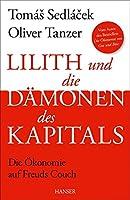 Lilith und die Daemonen des Kapitals: Die Oekonomie auf Freuds Couch