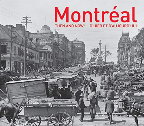 Montreal Then and Now / D'hier et D'aujourd'hui