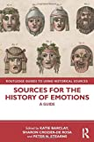 Sources for the History of Emotions (Routledge Guides to Using Historical Sources)