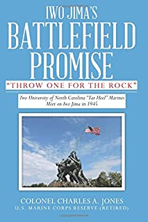 "Iwo Jima's Battlefield Promise: Two University of North Carolina ""Tar Heel"" Marines Meet on Iwo JIma in 1945"