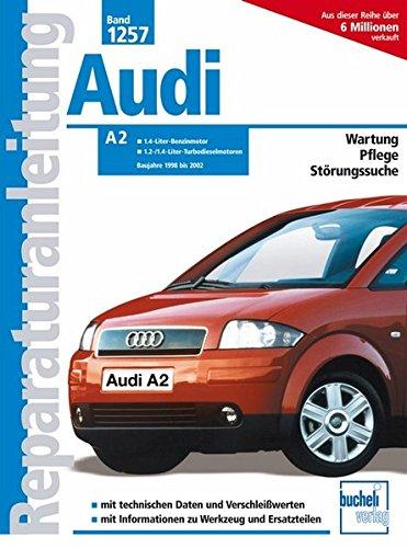 Audi A2 - Baujahre 1998 bis 2002: 1.4-Liter-Benzinmotor/1.2-/1.4-Liter-Turbodieselmotor (Reparaturanleitungen)