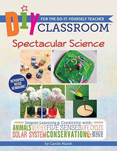 Download DIY Classroom: Spectacular Science 0635118173