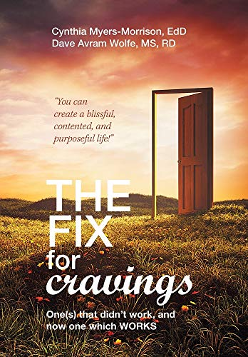 The Fix for Cravings: One's That Didn't Work, and Now One Which Works
