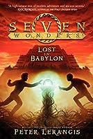 Seven Wonders Book 2: Lost in Babylon by Peter Lerangis(2014-04-22)