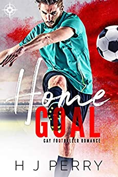 Home Goal (Gay Footballer Romance Book 1) by [H J Perry]