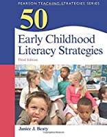 50 Early Childhood Literacy Strategies (Teaching Strategies Series)