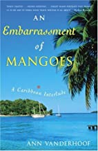 An Embarrassment of Mangoes: A Caribbean Interlude (English Edition)