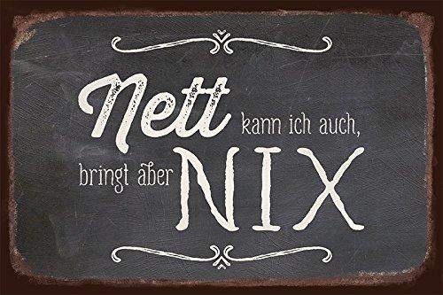Grafik Werkstatt Bielefeld Wand-Schild | Vintage-Art | Nett kann ich auch, bringt Aber nix | Retro | Nostalgic Deko Blechschild - Wandschild, Metall, transparent, 30 x 20 cm