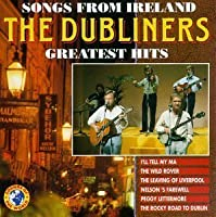 The Dubliners - Songs from Ireland: Greatest Hits by Dubliners