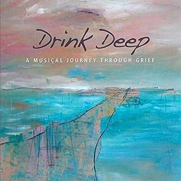 Drink Deep a Musical Journey Through Grief