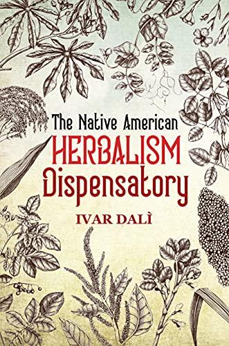 The Native American Herbalism Dispensatory (English Edition)
