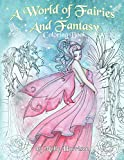 「A World of Fairies and Fantasy Coloring Book by Molly Harrison: An adult coloring book featuring beautiful fairies, some angels and more! For grownups and older children」の画像