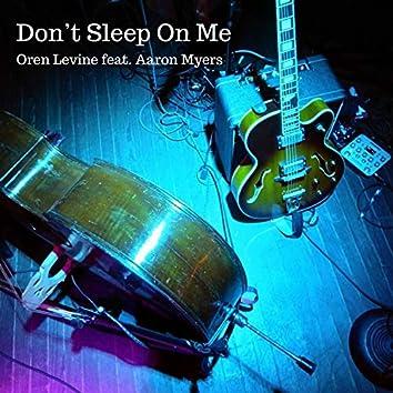 Don't Sleep On Me (feat. Aaron Myers)