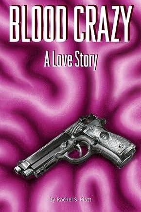 Blood Crazy by Rachel S. Platt (2013-08-17)