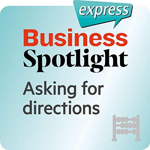 Business Spotlight express - Grundkenntnisse: Wortschatz-Training Business-Englisch - Nach dem Weg fragen Titelbild