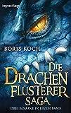 Die Drachenflüsterer-Saga:...