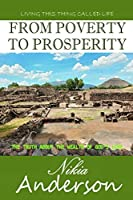 From Poverty to Prosperity, The Truth About the Wealth of God's Love: Living This Thing Called Life