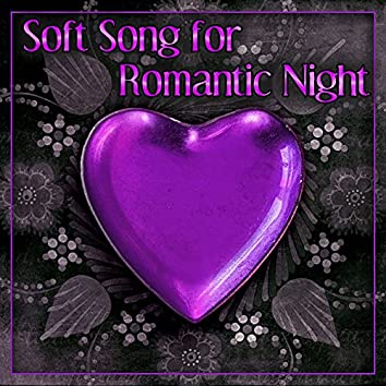 Soft Song for Romantic Night – Gentle Sounds, Long Night, Instrumental Tones for Lovers, Evening Time With Candle, Background Music